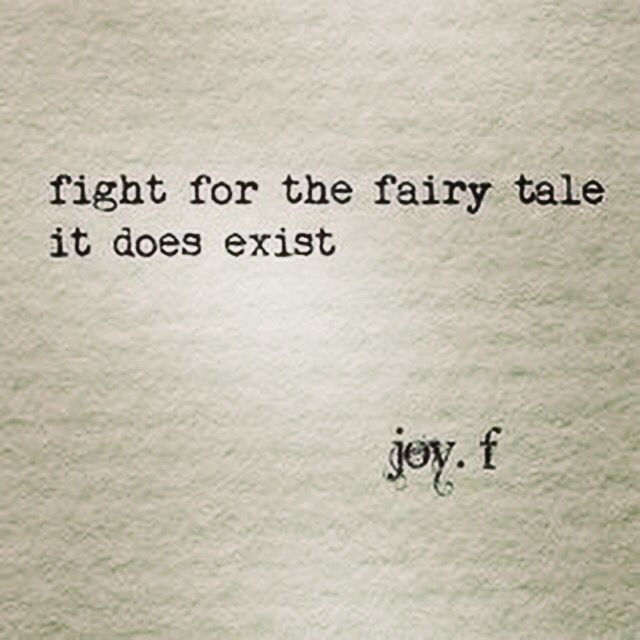 Fight For The Fairy Tale Human Words Quotes Quotable Quotes