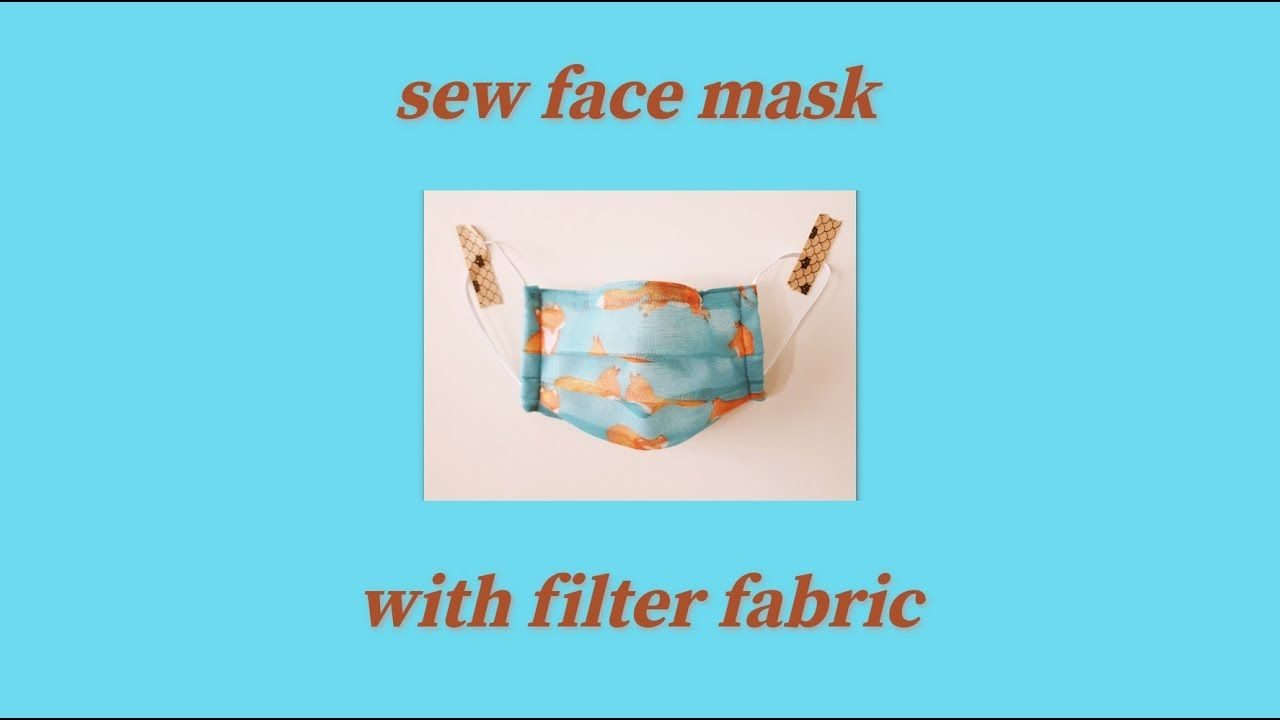 How To Sew Face Mask With Filter Fabric Easy Pattern Youtube