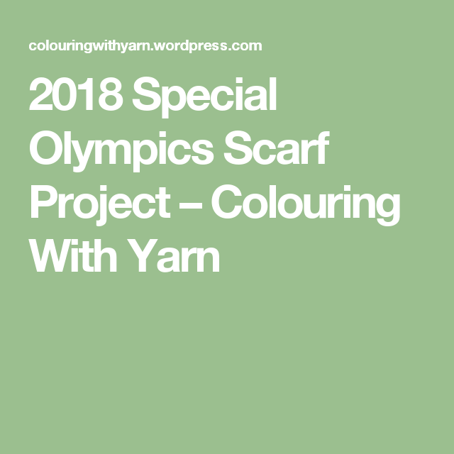 2018 Special Olympics Scarf Project | Special olympics ...