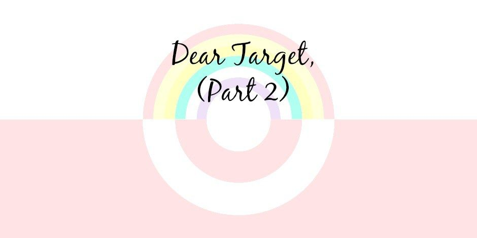 Dear Target (2 months later): It's been a couple months since I wrote about my concerns over Target's announcement that their bathrooms were essentially gender free. With a lot of thoug…