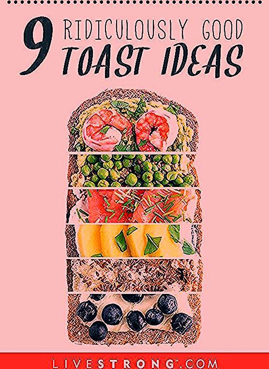 Photo of Toast: It's what's for breakfast…and lunch and dinner these days. Here are 9 r…