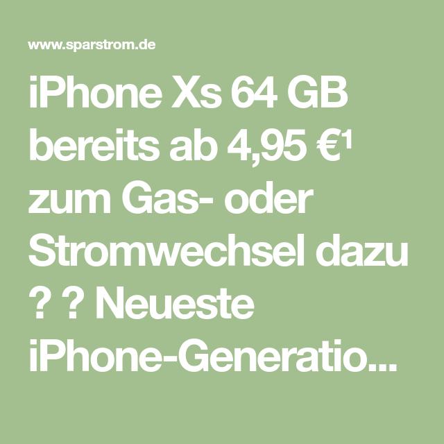 iPhone Xs 64 GB bereits ab 4,95 €¹ zum Gas oder