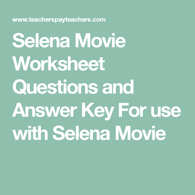Selena Movie Worksheet Questions And Answer Key For Use With Selena