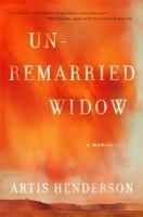 Unremarried Widow: A Memoir by Artis Henderson. A journalist and essayist traces the difficult process of picking up the pieces of her life after it was shattered by the death of her husband, a Texan soldier whose Apache helicopter crashed in Iraq. His death mirrored the death of her own father in a military plane crash when she was five, leaving her own mother a young widow.