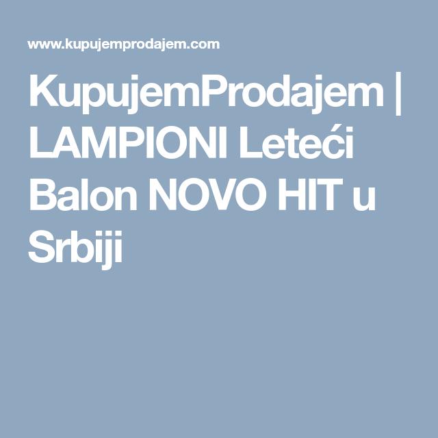 Kupujemprodajem Lampioni Leteći Balon Novo Hit U Srbiji