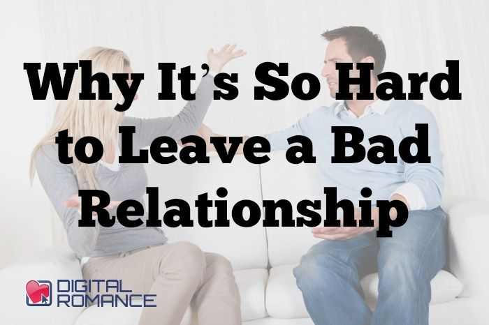 why we stay in bad relationships