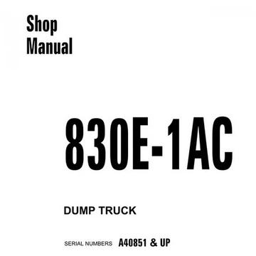 Komatsu 830E-1AC Dump Truck Shop Manual (A40851 and up