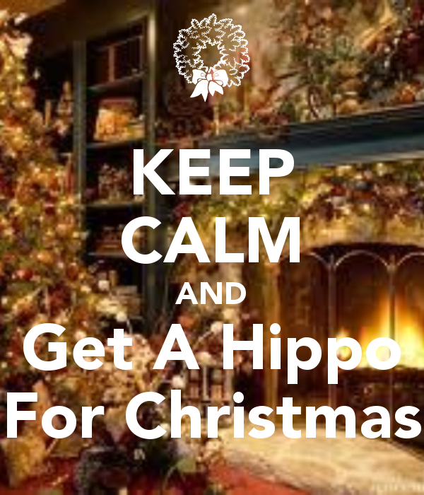 Keep Calm And Get A Hippo For Christmas Hippo Hippopotamus For Christmas Cute Hippo