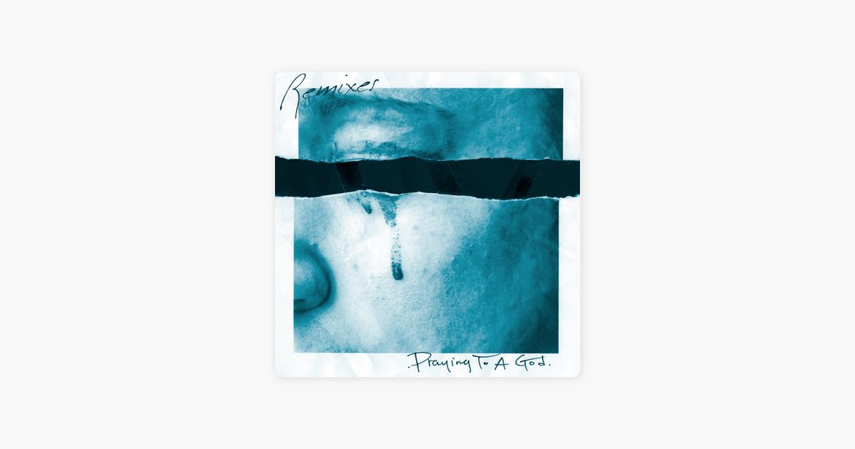 Praying To A God Luke Remix By Mr Probz On Apple Music Apple Music Pray Remix