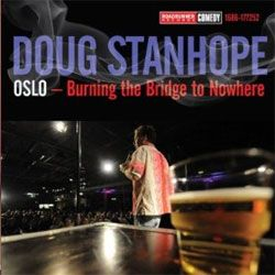 Doug Stanhope is a modern-day Bill Hicks. Philosphizer, humorist, troubadour.