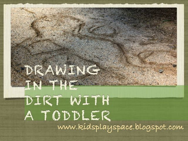 Kids' Play Space - a mother's journey: Drawing in the dirt with a toddler