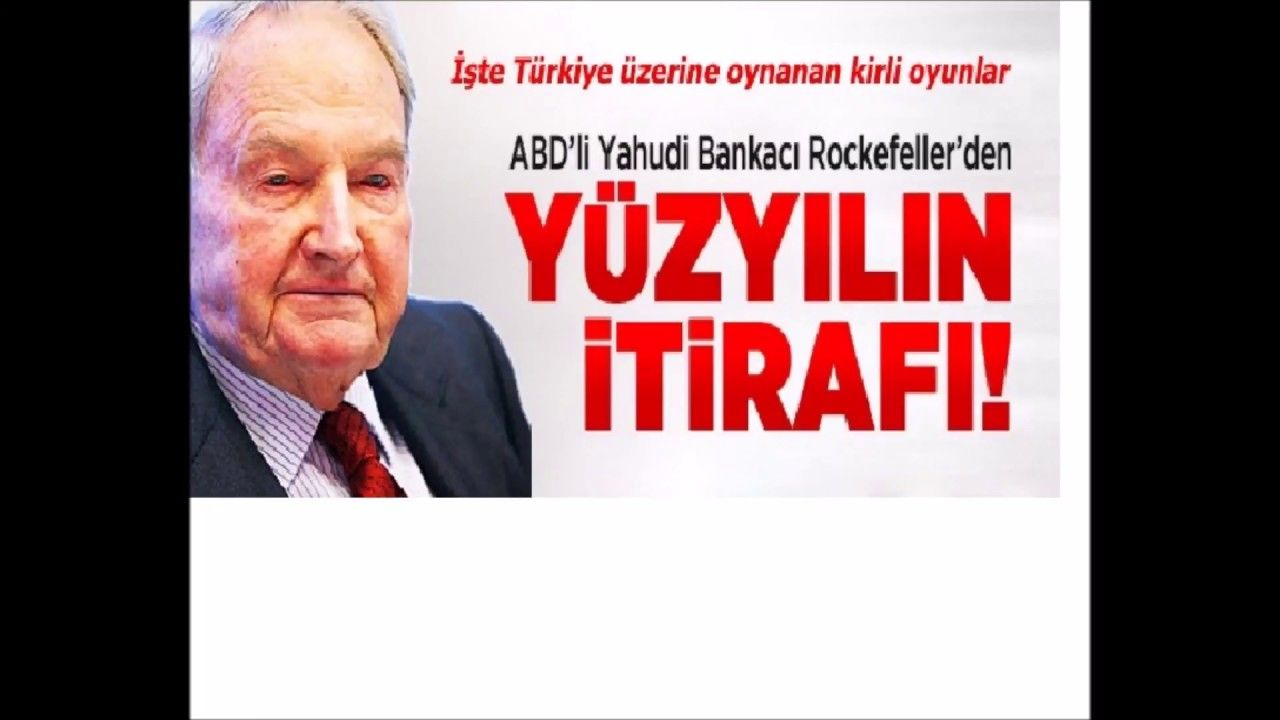 Yahudi Bankaci Rockefeller Dan Turkiye Itiraflari Politics Dan Playlist
