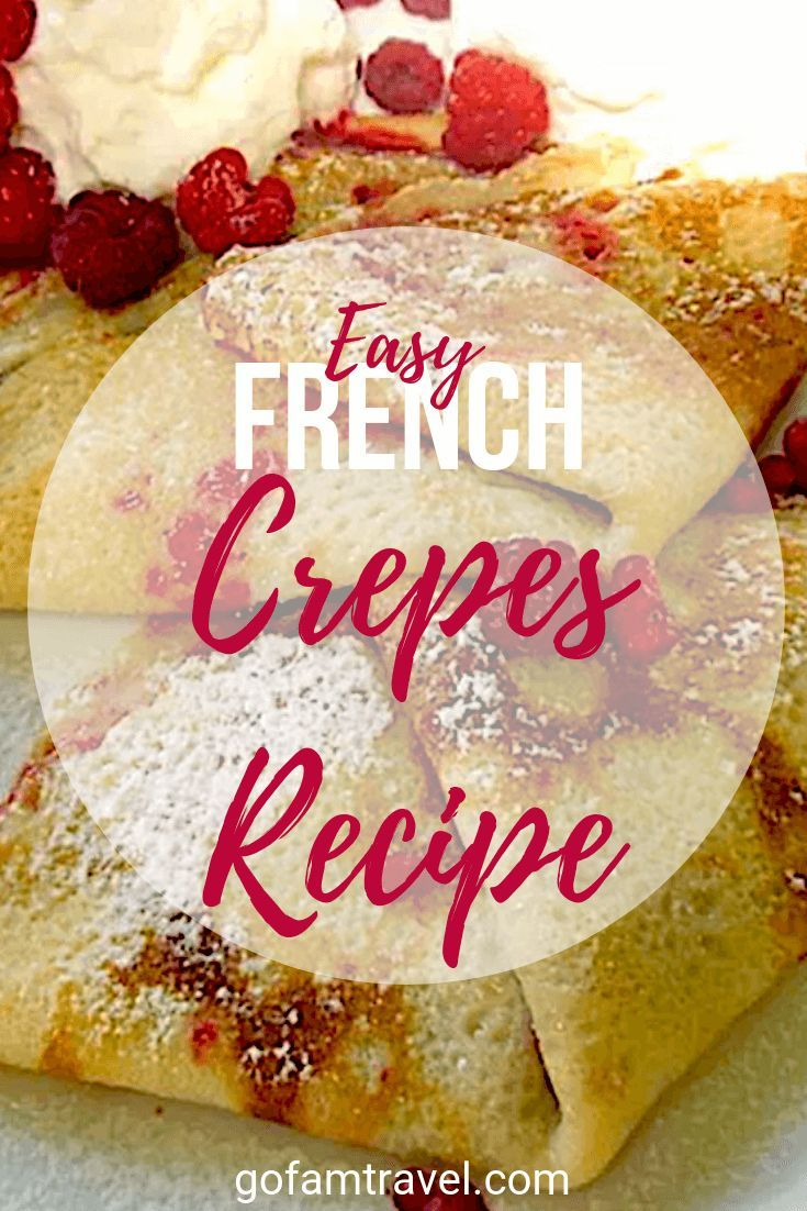 3 Delicious Crepe Recipes Traditional French Crepes
