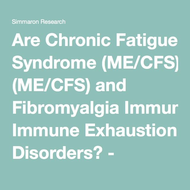 Are Chronic Fatigue Syndrome (ME/CFS) and Fibromyalgia Immune Exhaustion Disorders? - Simmaron ResearchSimmaron Research