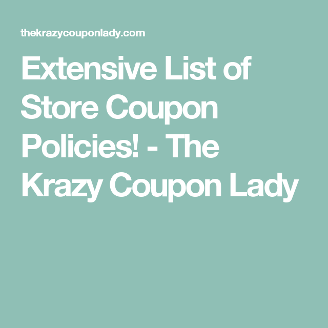 c7388d6225 Extensive List of Store Coupon Policies! - The Krazy Coupon Lady ...