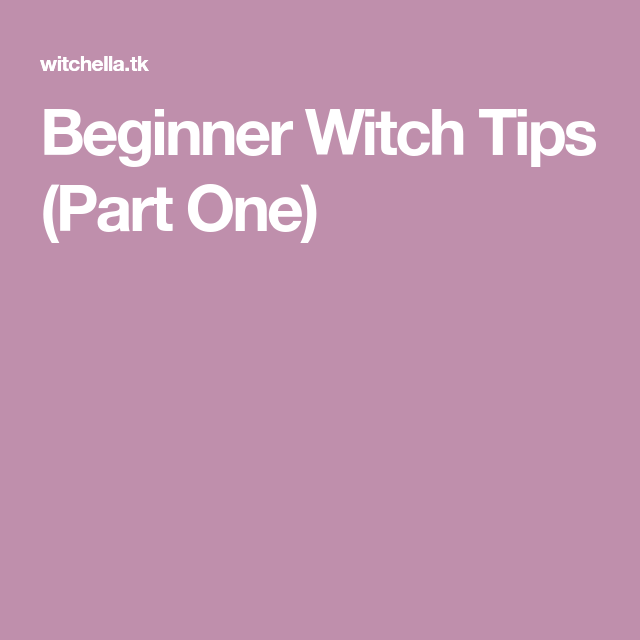 Beginner Witch Tips (Part One) | Grimoire | Witch, Tips, Wiccan