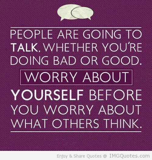 Worry About Yourself Quotes worry about yourself quotes | Quotes About Worrying About Yourself  Worry About Yourself Quotes