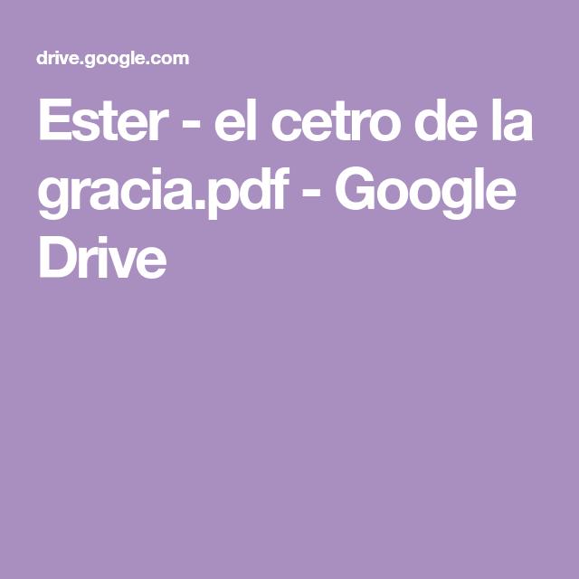Ester El Cetro De La Gracia Pdf Google Drive Google Drive Libros De La Biblia Gracias