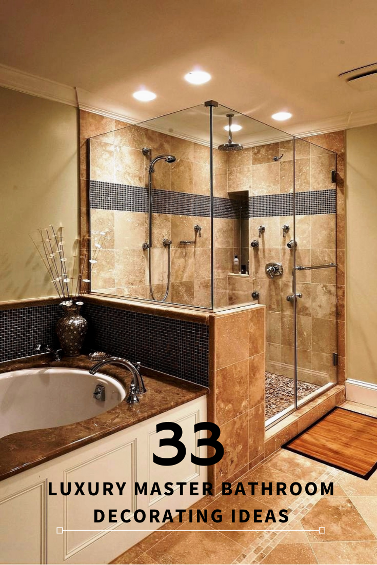 33 Luxury Master Bathroom Decorating Ideas New Ideas Bathroom Decorating Ideas In 2020 Luxury Master Bathrooms Bathroom Remodel Master Bathroom Remodel Shower