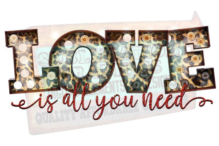 Download Love Is All You Need Sublimation Digital Download (180114 ...