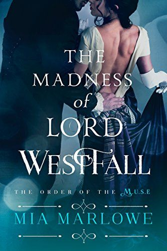 The Madness of Lord Westfall (Order of the M.U.S.E.) by Mia Marlowe #books #regencyromance