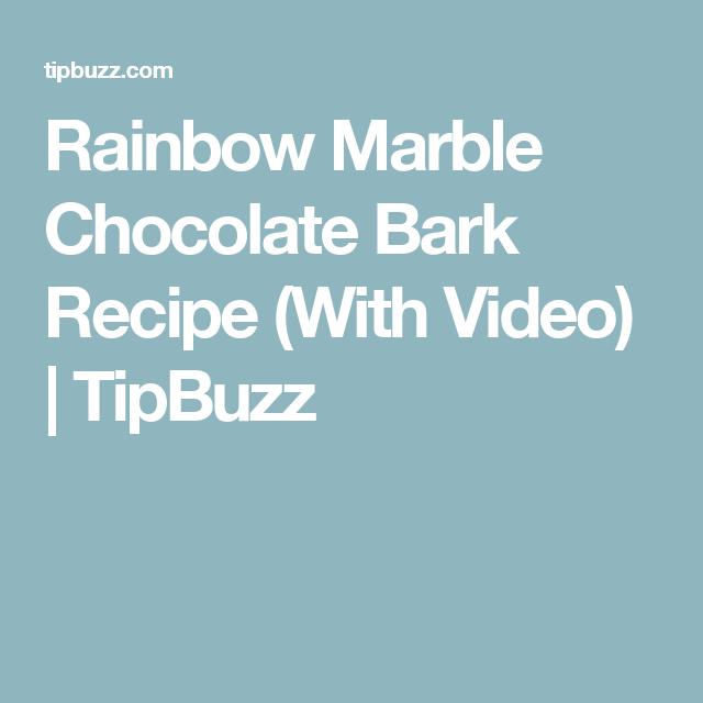 Rainbow Marble Chocolate Bark Recipe (With Video) | TipBuzz