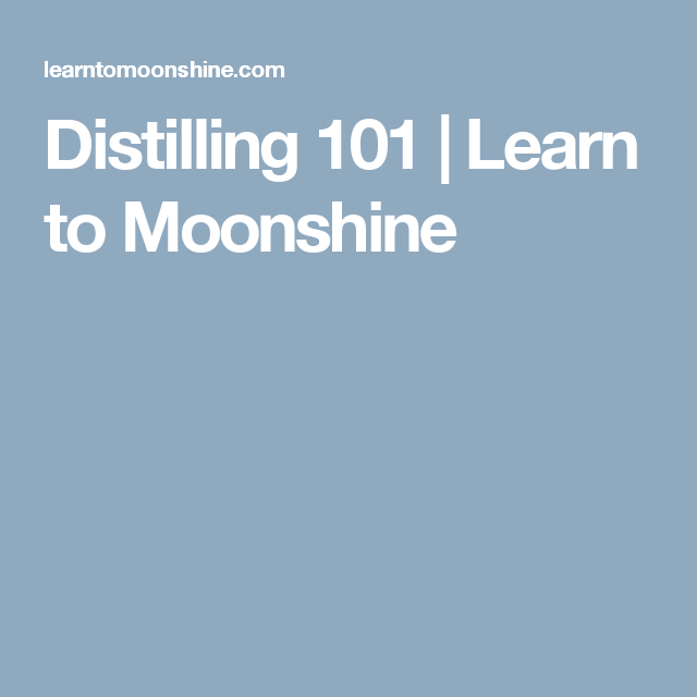 Distilling 101 | Learn to Moonshine