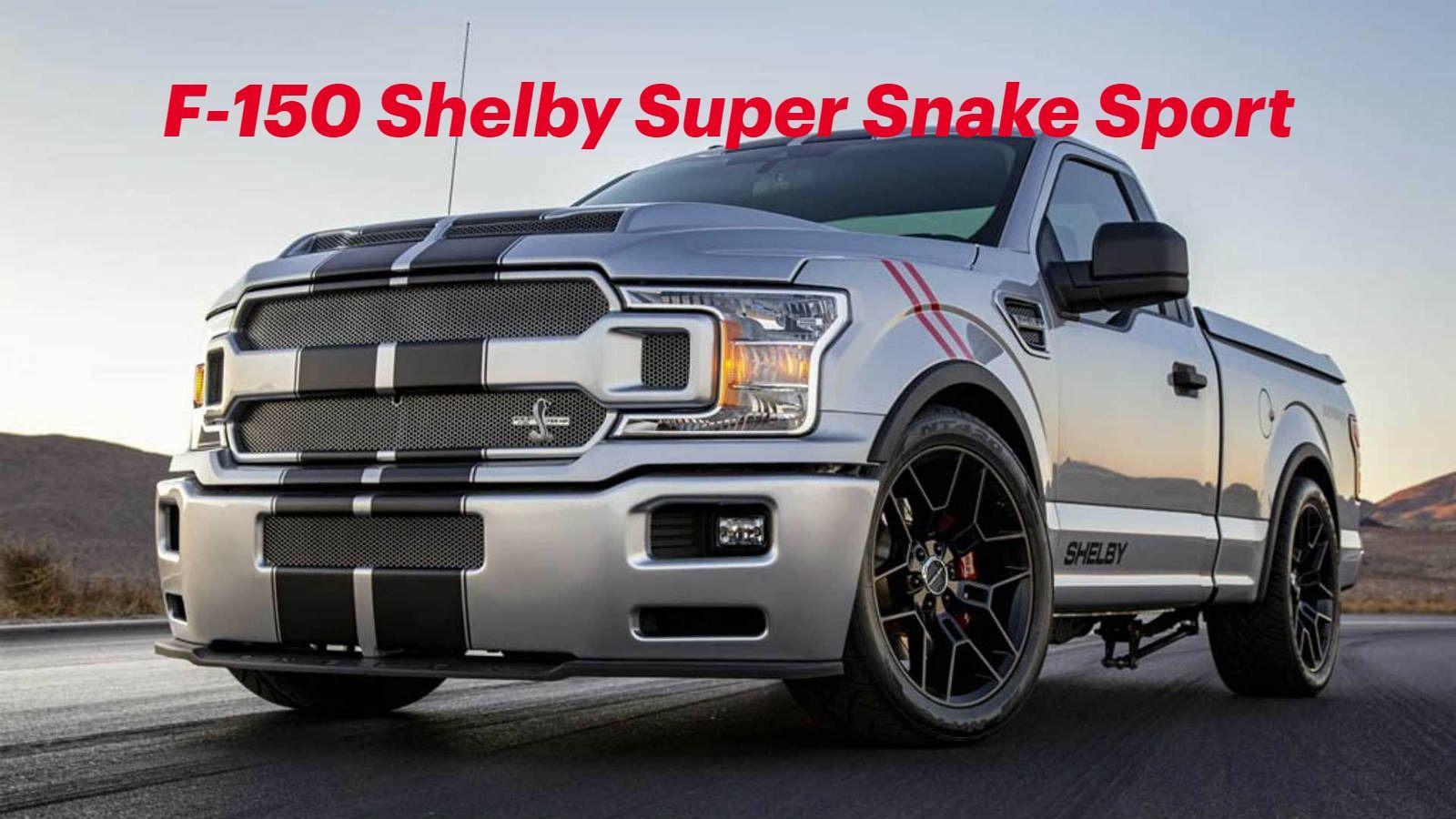 Shelby F 150 Super Snake Sport 770 Horsepower In 2020 Super