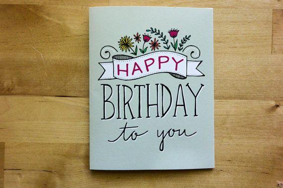 Happy Birthday To You Greeting Card Birthday By Tomdickandmary 4 50 Calligraphy Birthday Card Birthday Greeting Cards Birthday Cards Diy