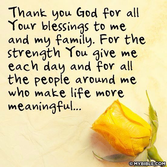 Thank You God For All Your Blessings To Me And My Family Have A