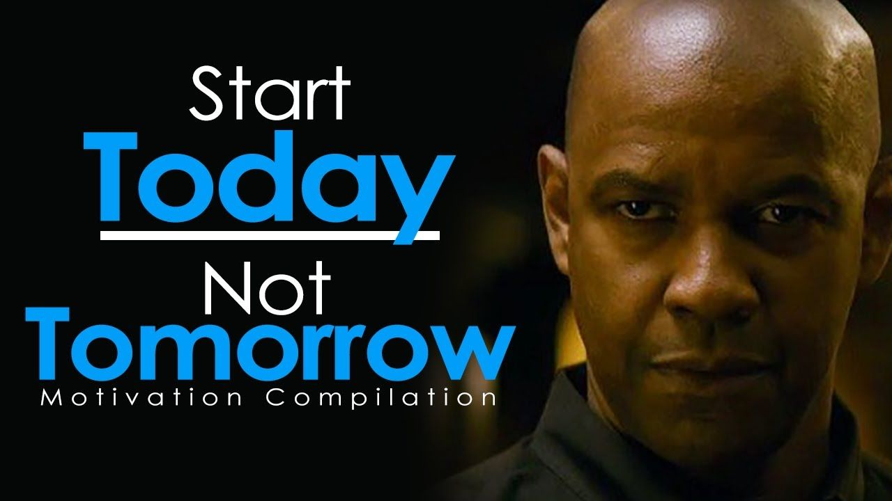 Start Today Not Tomorrow New Motivational Video Compilation For