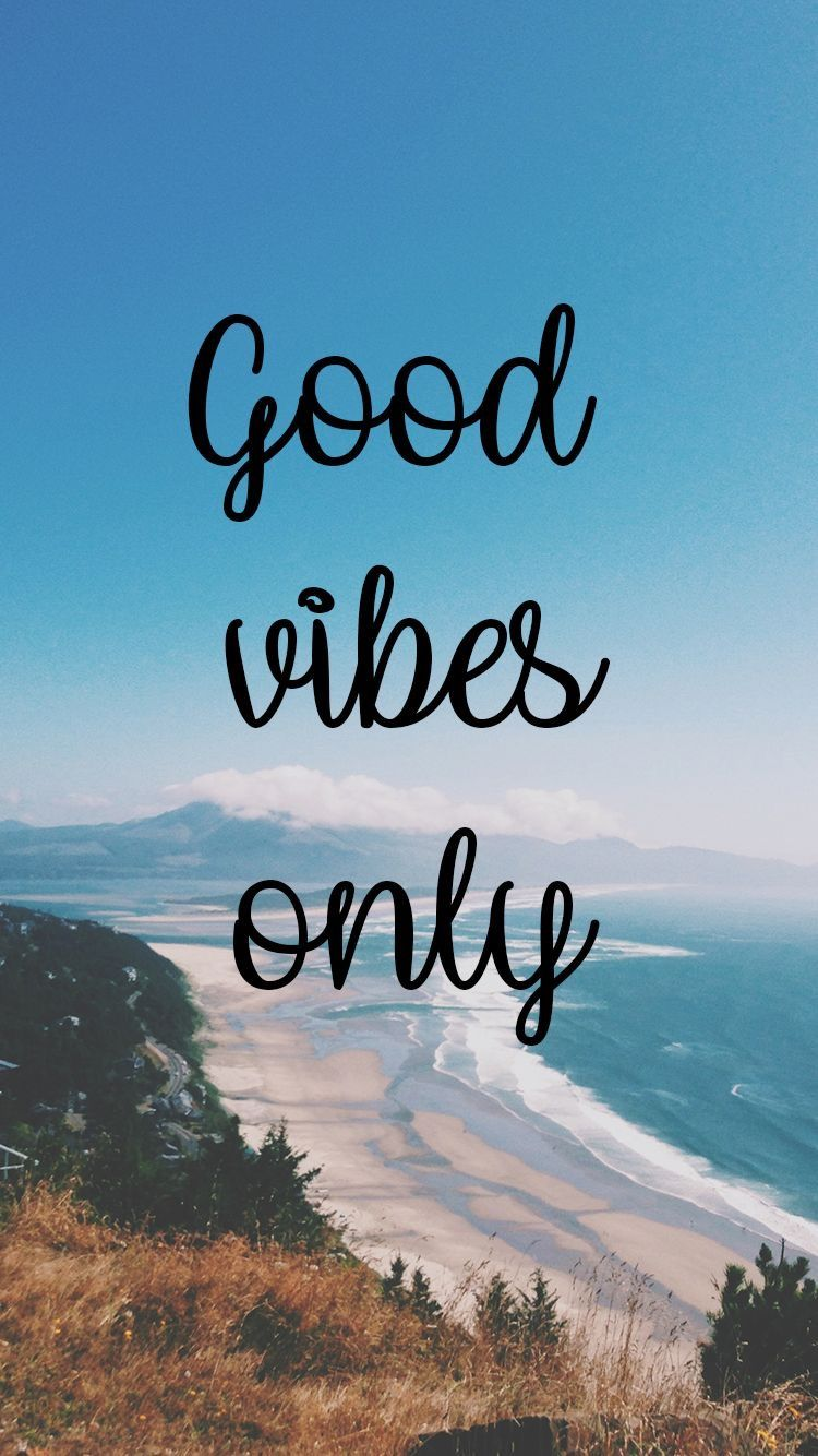 Pin By Chloe Kfoury On Wallpaper Good Vibes Wallpaper Good Vibes Only Good Vibes