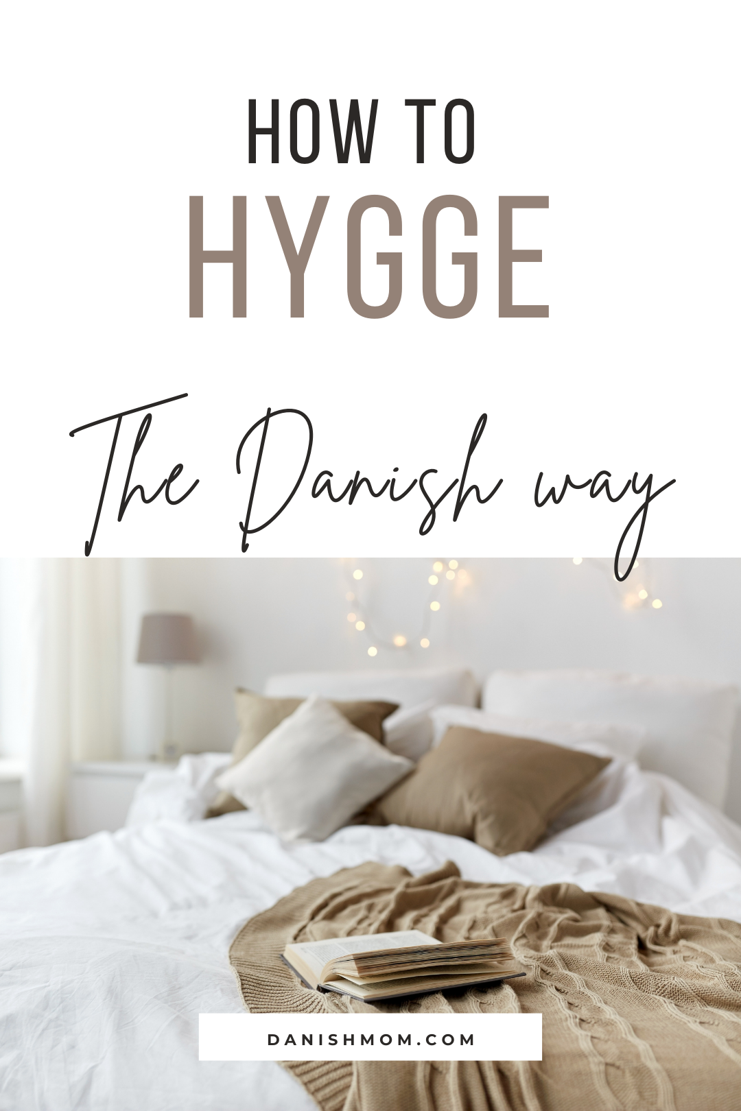 How To Hygge The Danish Way Hygge Hygge Living Hygge Decor