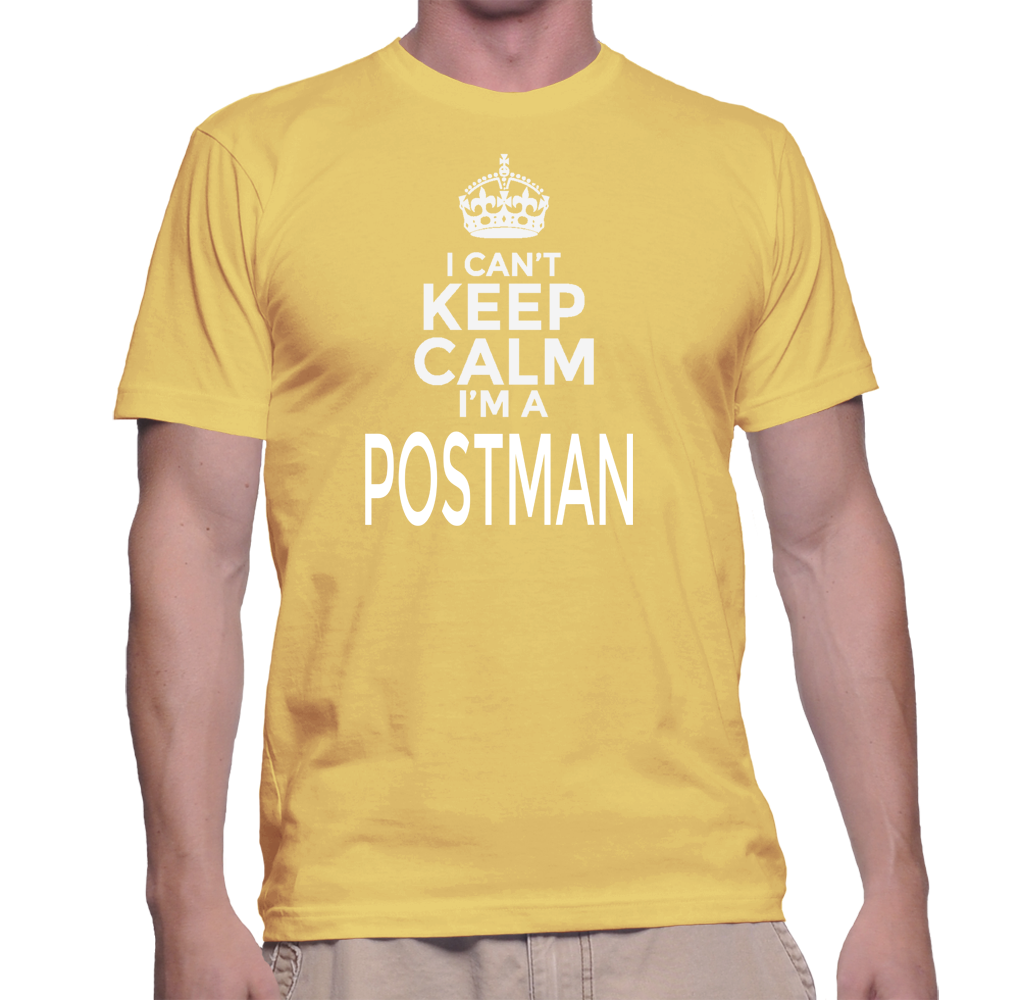 I Can T Keep Calm I M A Postman T Shirt Products Call Support
