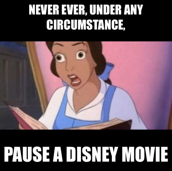 Funny Meme Disney : Never pause a disney movie