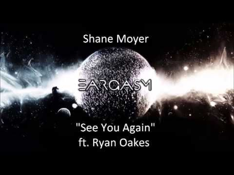 Shane Moyer- See You Again (ft. Ryan Oakes) #music #hiphop #rap #ShaneMoyer #RyanOakes #SeeYouAgain #Wiz #WizKhalifa #blog #blogger #eargasm #youtube