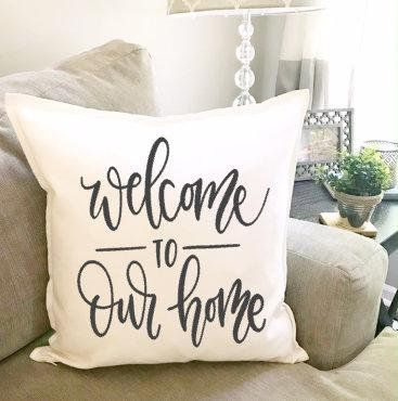 Welcome To Our Home pillow cover, 20X20 cover, Farmhouse, Home Decor, New Home Owner, Housewarming