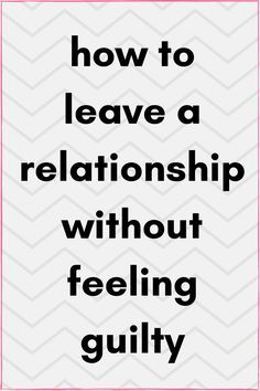Other Relationship A The Without How To Hurting Person Leave