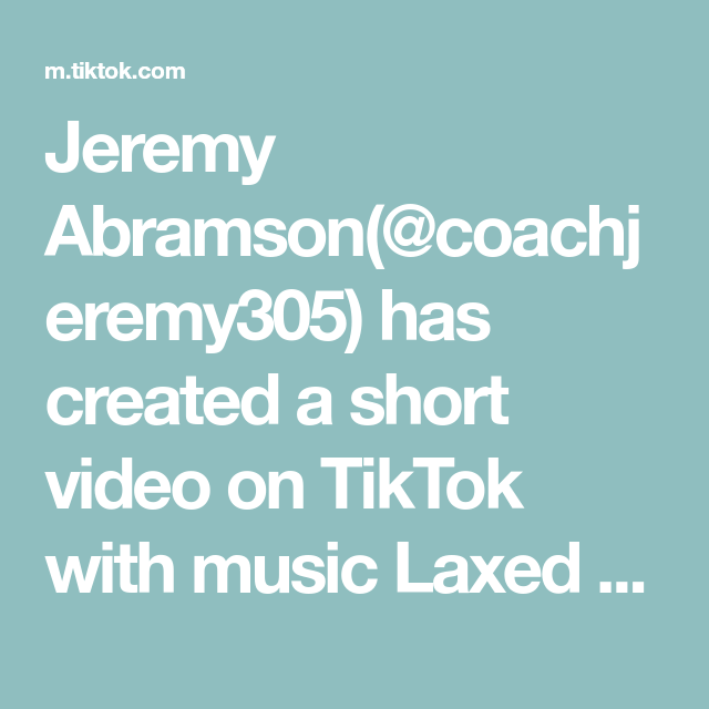Jeremy Abramson Coachjeremy305 Has Created A Short Video On Tiktok With Music Laxed Siren Beat My Mom S First Tik Tok Let S Make Hosbach Rap Lines Music