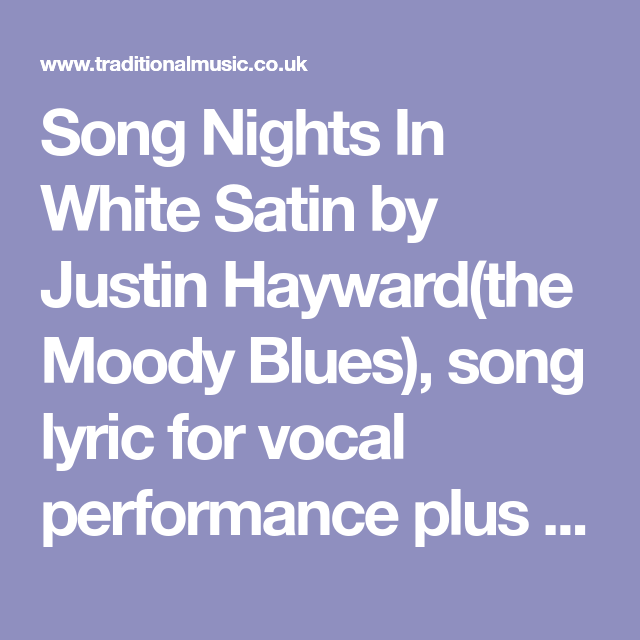 Song Nights In White Satin by Justin Hayward(the Moody Blues), song ...