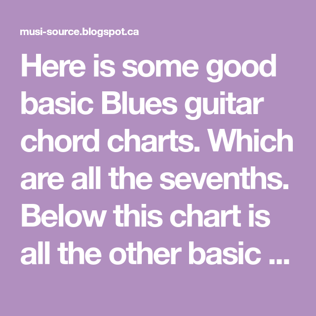 Here Is Some Good Basic Blues Guitar Chord Charts Which Are All The