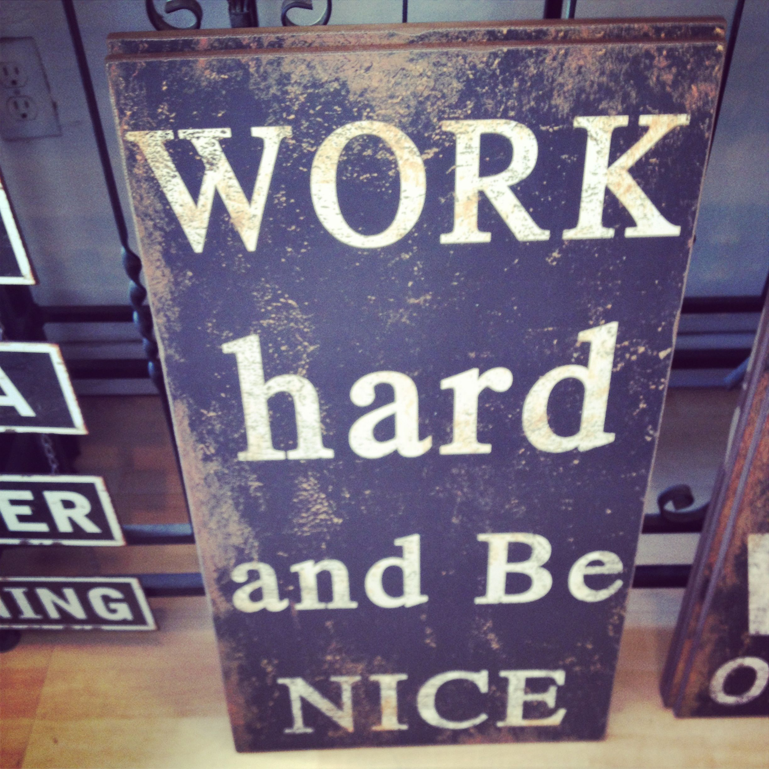Work hard and be nice. | Cool words, Words, Life inspiration