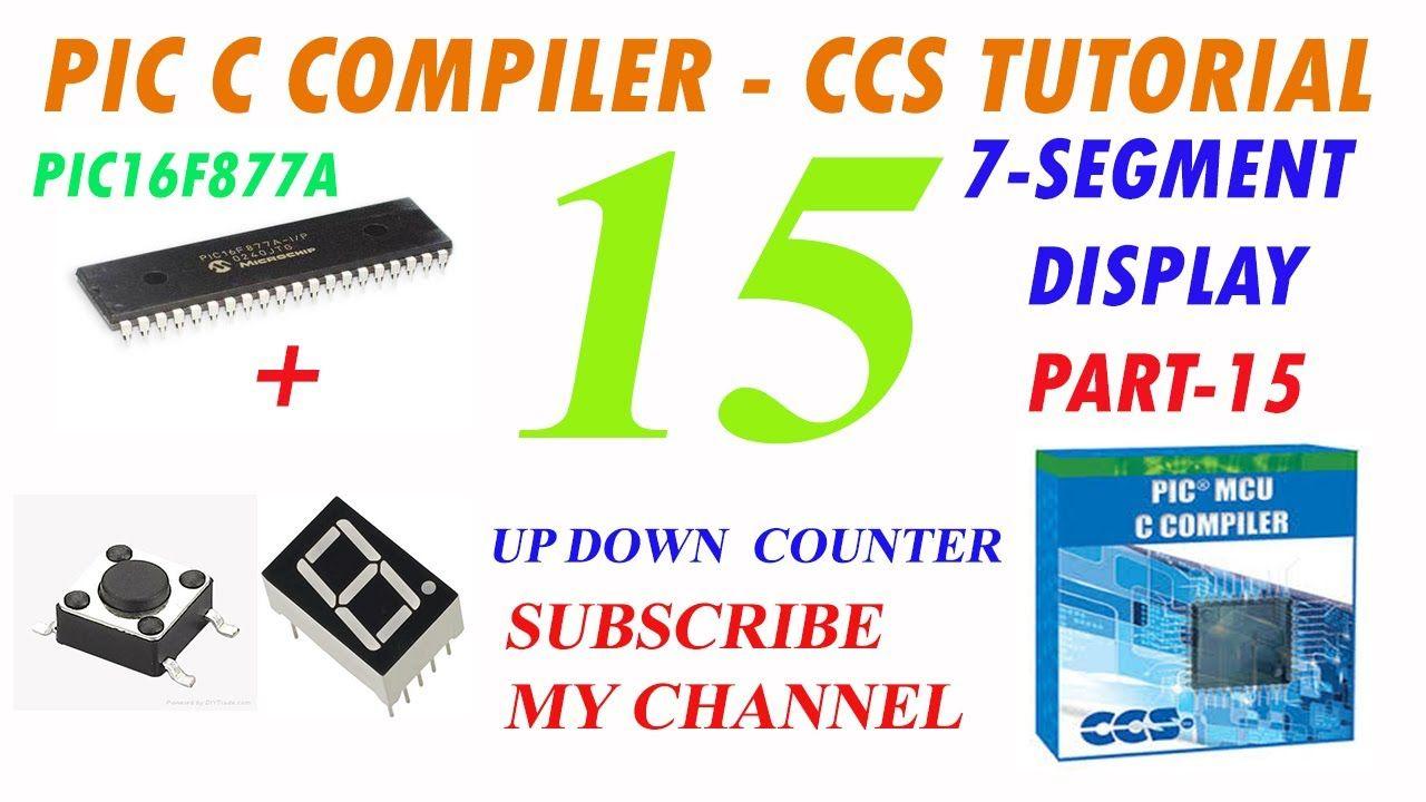 Pic C Compiler 7 Segment Display Up Down Counter Part 15 In Hindi Digital Voltmeter Using Microcontroller 16f877a And Seven Segments Urdu M