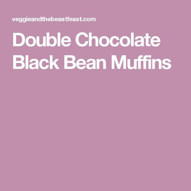 Double Chocolate Black Bean Muffins