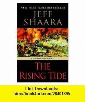 The rising tide publisher ballantine jeff shaara asin the rising tide publisher ballantine jeff shaara asin b004wfx3o4 tutorials fandeluxe Choice Image