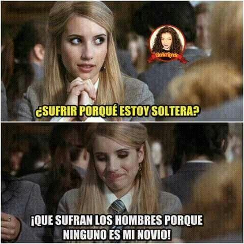 Sufrir Por Que Estoy Soltera Humor Quotes En Espanol Image