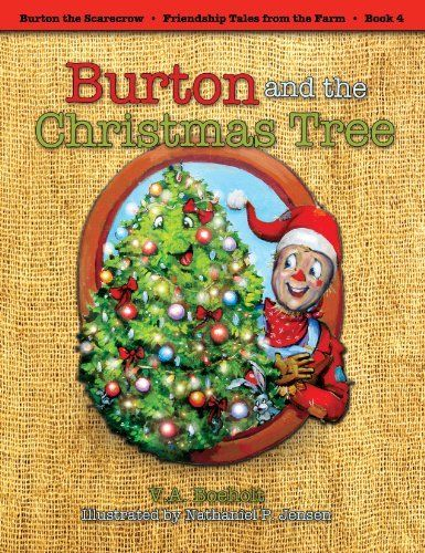 Burton And The Christmas Tree By V A Boeholt Http Www Amazon Com Dp 1589852060 Ref Cm Sw R Pi Dp Rj9frb111hvk9 A Christmas Story Christmas Tree Christmas