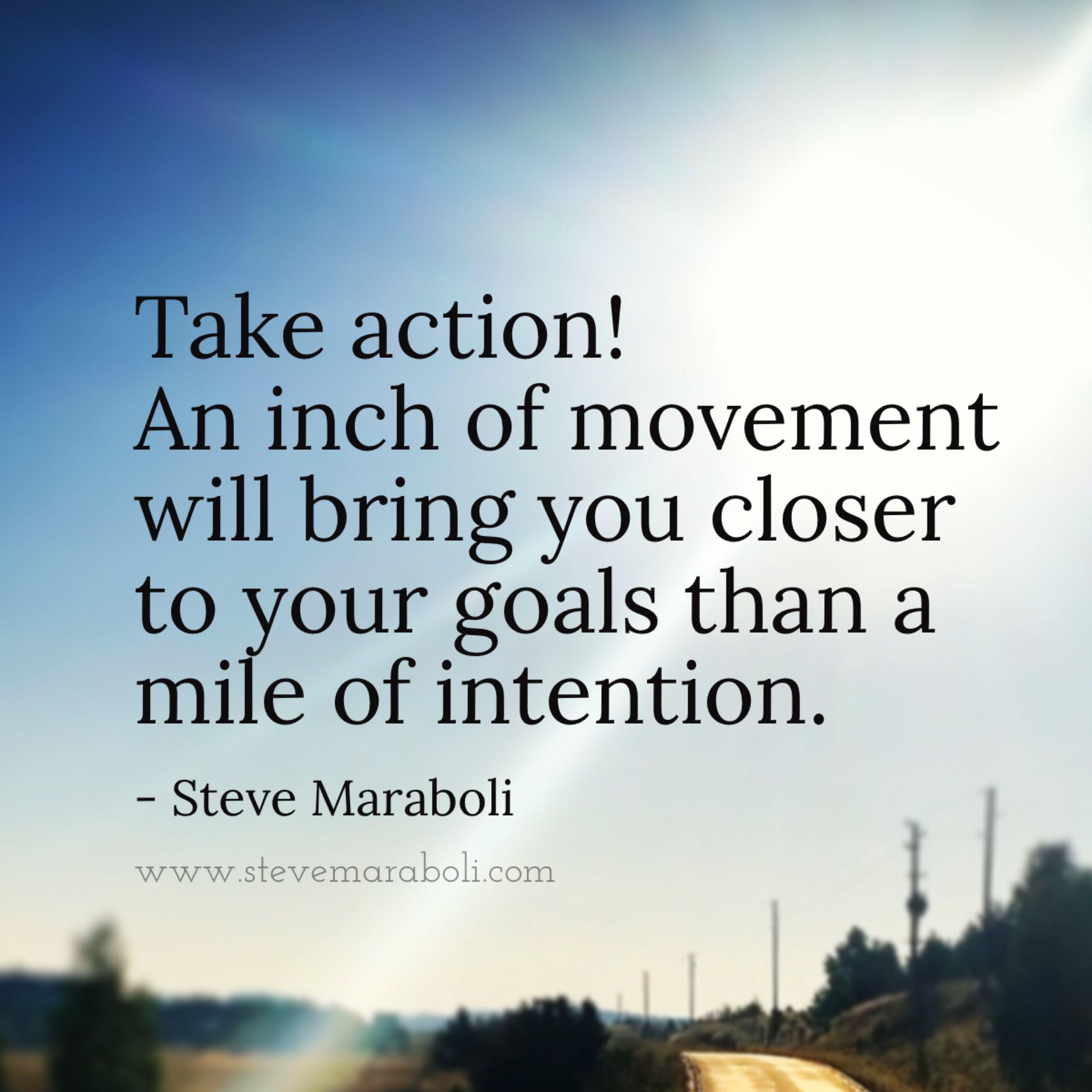 Movement Quotes Dreams And Goals Quotes  Steve Maraboli  Inspiration