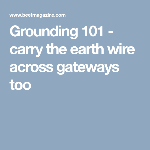Grounding 101 - carry the earth wire across gateways too | Farming ...