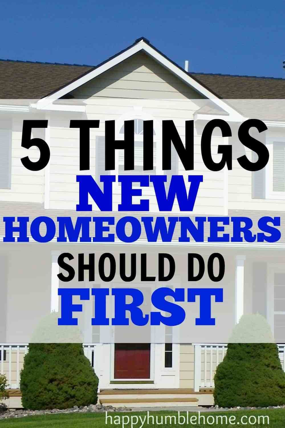 5 Things New Homeowners Should Do First